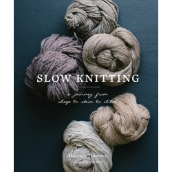 New Mags Slow Knitting -A Journey from Sheep to Skein to Stitch